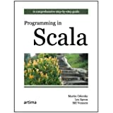 Programming In Scala: A Comprehensive Step-By-Step Guide by Martin Odersky at £30.67