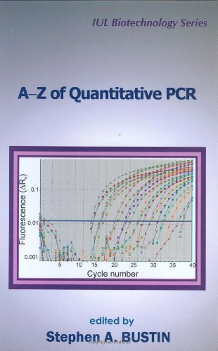 A-Z of Quantitative PCR (IUL Biotechnology, No. 5)