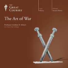 The Art of War Lecture by  The Great Courses Narrated by Professor Andrew R. Wilson