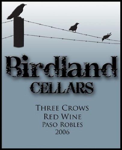 2006 Birdland Cellars Blend - Red Central Coast Paso Robles Three Crows 750 Ml Bottle