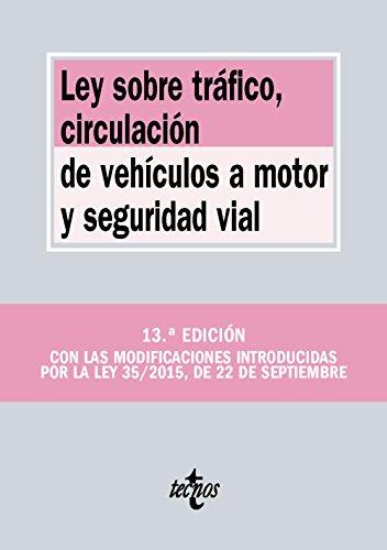 Ley Sobre Tráfico, Circulación De Vehículos A Motor Y Seguridad Vial (Derecho - Biblioteca De Textos Legales)