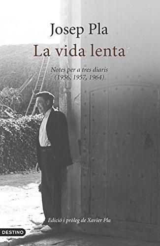 La vida lenta (edició original, en català): Notes per a tres diaris (1956, 1957, 1964) (L'ANCORA)