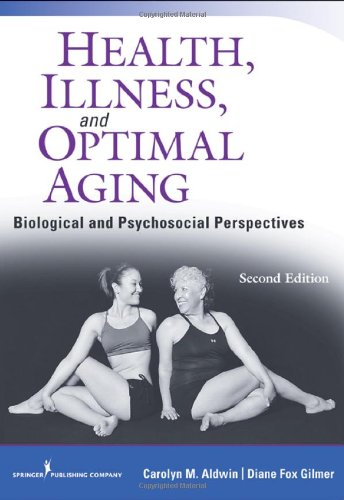 Health, Illness, and Optimal Aging: Biological and Psychosocial...