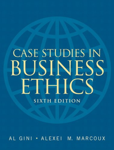 Case Studies in Business Ethics (6th Edition)