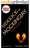 Sidekick - Mockingjay (Hunger Games Trilogy 3): by Suzanne Collins