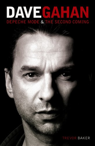 Dave Gahan: Depeche Mode & The Second Coming
