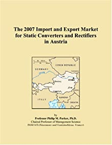 The 2007 Import and Export Market for Static Converters and Rectifiers in Taiwan Philip M. Parker