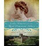 [ LADY ALMINA AND THE REAL DOWNTON ABBEY: THE LOST LEGACY OF HIGHCLERE CASTLE - IPS ] By The Countess of Carnarvon ( Author) 2012 [ Compact Disc ]