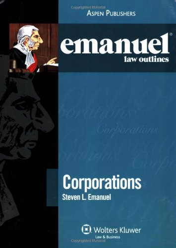 Emanuel Law Outlines: Corporations