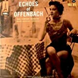 Echoes of Offenbach: Music of Jacques Offenbach Adapted and Orchestrated By Manuel Rosenthal, Rias Symphony Orchestra, Manuel Rosenthal, Conductor