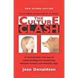 The Culture Clash: A Revolutionary New Way to Understanding the Relationship Between Humans and Domestic Dogs ~ Jean Donaldson