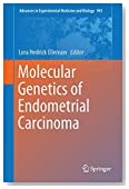 Molecular Genetics of Endometrial Carcinoma (Advances in Experimental Medicine and Biology)