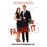 Faking It: How to Seem Like a Better Person Without Actually ImprovingYourself ~ Neel Shah