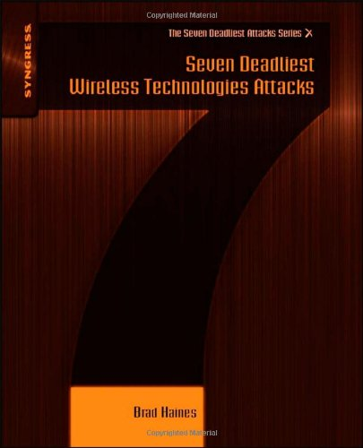 Seven Deadliest Wireless Technologies Attacks (Seven Deadliest Attacks)