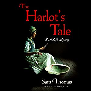 The Harlot's Tale: Midwife Mysteries, Book 2 | [Sam Thomas]
