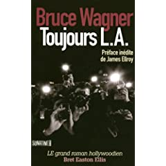 Toujours LA - Bruce Wagner - EEE dans Les lectures d'Edouard 41YvAuUNaEL._SL500_AA240_