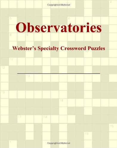 Observatories - Webster'S Specialty Crossword Puzzles