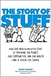 Annie Leonard'sThe Story of Stuff: How Our Obsession with Stuff Is Trashing the Planet, Our Communities, and Our Health-and a Vision for Change [Hardcover](2010)