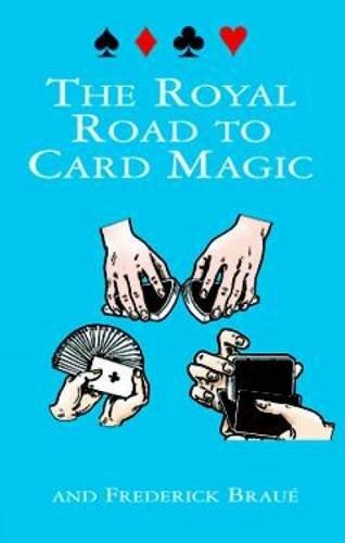 The Royal Road to Card Magic (Dover Magic Books)