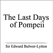 The Last Days of Pompeii | [Sir Edward Bulwer-Lytton]