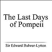 The Last Days of Pompeii | [Sir Edward Bulwer-Lytton]