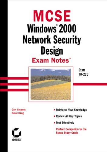 Mcse Windows 2000 Network Security Design Exam Notes: Exam 70-220