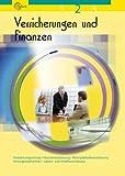 Versicherungen und Finanzen Band 2: Versicherungsvertrag, Hausratversicherung, Wohngebäudeversicherung, Vorsorgemaßnahmen, Lebens- und Unfallversicherung