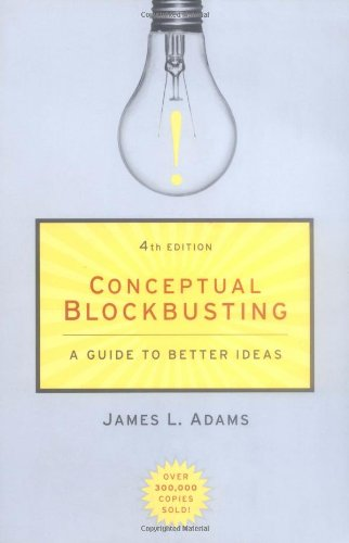 Conceptual Blockbusting: A Guide to Better Ideas, Fourth Edition