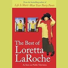 The Best of Loretta LaRoche (       ABRIDGED) by Loretta LaRoche Narrated by Loretta LaRoche