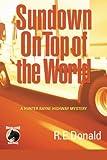 Sundown on Top of the World: A Hunter Rayne Highway Mystery (The Hunter Rayne Highway Mysteries) (Volume 4)