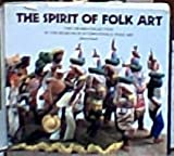 The Spirit of Folk Art: The Girard Collection at the Museum of International Folk Art (0890131937) by Glassie, Henry