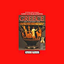 Greece: The Golden Age Audiobook  Narrated by Kent Broadhurst, Ralph Byers