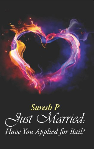 Just Married...have you applied for bail: Suresh P: 9789382473213: Amazon.com: Books