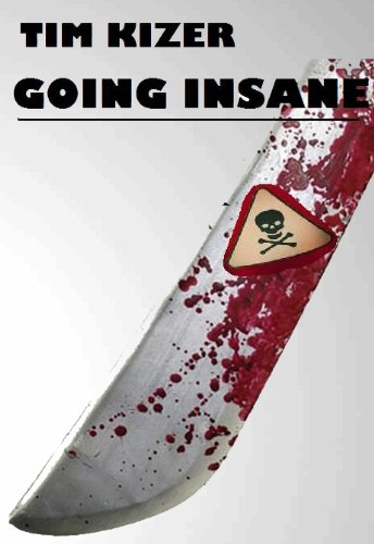 Going Insane--A Psycho Thriller