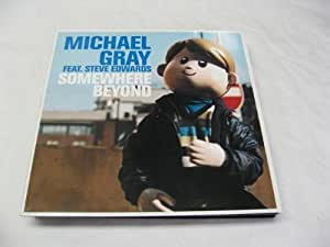 Michael Gray Feat. Steve Edwards - Somewhere Beyond