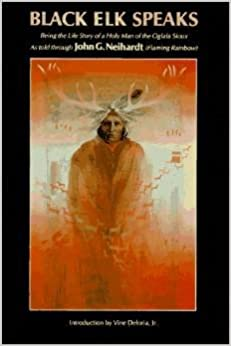the life story of a holy man of the oglala sioux as told through john g neihardt Being the life story of a holy man of the oglala sioux / told by the celebrated poet and writer john g to black elk speaks that john g neihardt.