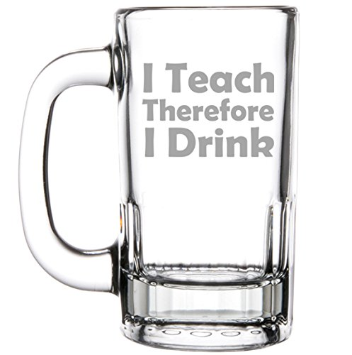12oz Beer Mug Stein Glass Funny Teacher Professor I Teach Therefore I Drink (Funny Beer Stein compare prices)