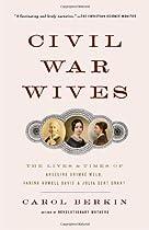Civil War Wives: The Lives & Times of Angelina Grimke Weld, Varina Howell Davis & Julia Dent Grant (Vintage Civil War Library)