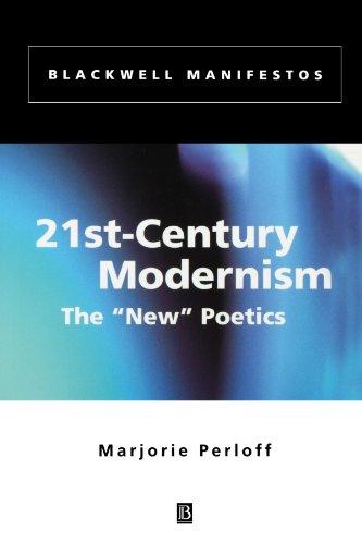21st-century Modernism: The New Poetics (Blackwell Manifestos)