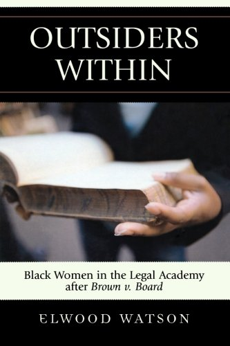 Outsiders Within: Black Women in the Legal Academy After Brown v. Board