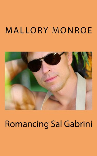 Mallory Monroe - ROMANCING SAL GABRINI (The Gabrini Men Series Book 2)