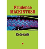 img - for [ Retreads (Univ of Texas PR) (Southwestern Writers Collection Series) - Greenlight [ RETREADS (UNIV OF TEXAS PR) (SOUTHWESTERN WRITERS COLLECTION SERIES) - GREENLIGHT BY Mackintosh, Prudence ( Author ) Nov-01-2002[ RETREADS (UNIV OF TEXAS PR) (SOUTHWESTERN WRITERS COLLECTION SERIES) - GREENLIGHT [ RETREADS (UNIV OF TEXAS PR) (SOUTHWESTERN WRITERS COLLECTION SERIES) - GREENLIGHT BY MACKINTOSH, PRUDENCE ( AUTHOR ) NOV-01-2002 ] By Mackintosh, Prudence ( Author )Nov-01-2002 Paperback book / textbook / text book