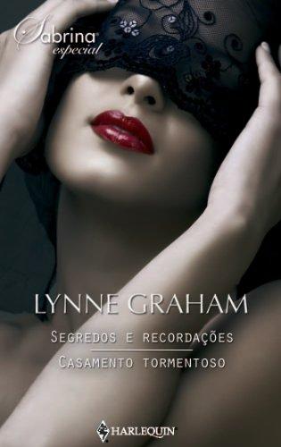 Lynne Graham - Segredos e recordações-Casamento tormentoso