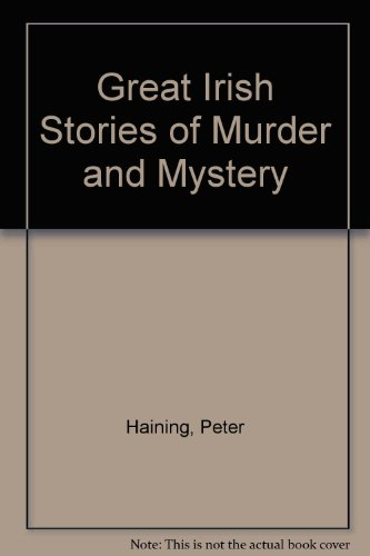 Great Irish Stories of Murder and Mystery [Hardcover] by