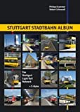 Philipp Krammer Stuttgart Stadtbahn Album: The Stuttgart Light Rail System (+ S-Bahn) (Urban Transport in Germany)
