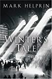 Winter's Tale (0671727079) by Helprin