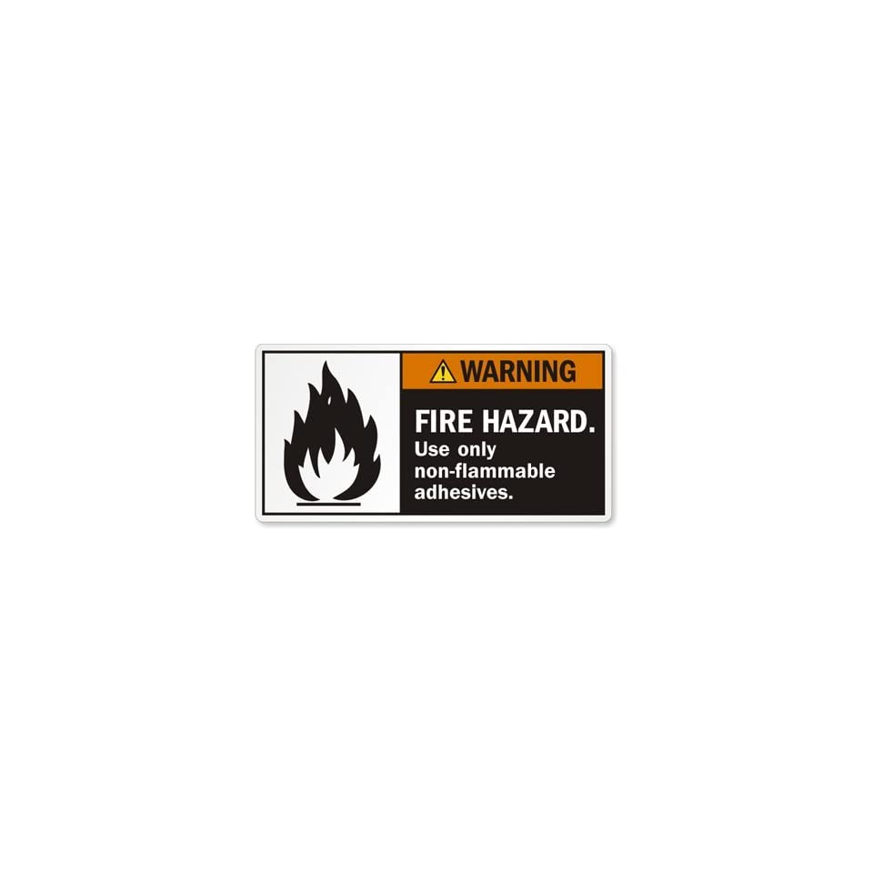 FIRE HAZARD. Use only non flammable adhesives. Vinyl Labels, 5.5 x 2.75