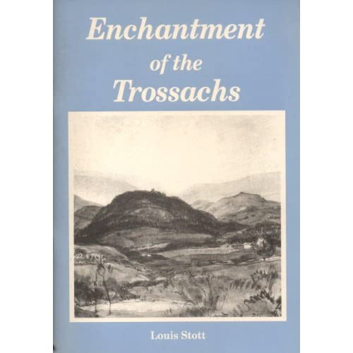 Enchantment of the Trossachs: Some Fairy Traditions of the District Published for the Tercentenary of the Spiriting Away of Robert Kirk