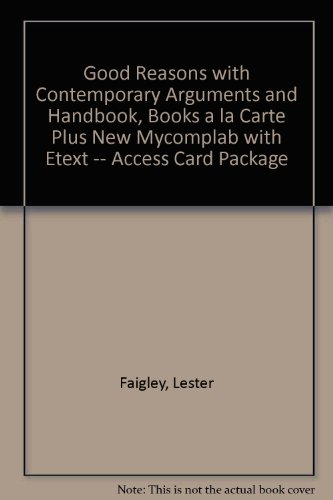 Good Reasons with Contemporary Arguments and Handbook, Books a la Carte Plus MyWritingLab with eText -- Access Card Pack