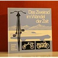 Das Zweirad im Wandel der Zeit. Deutsches Zweiradmuseum Neckarsulm.